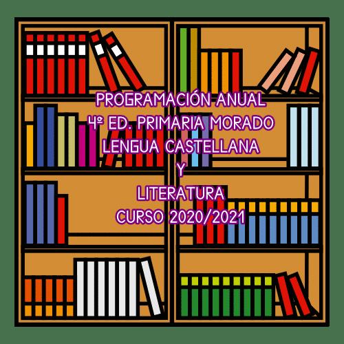 PROGRAMACIÓN DIDÁCTICA LENGUA CASTELLANA Y LITERATURA 4º ED. PRIMARIA MORADO