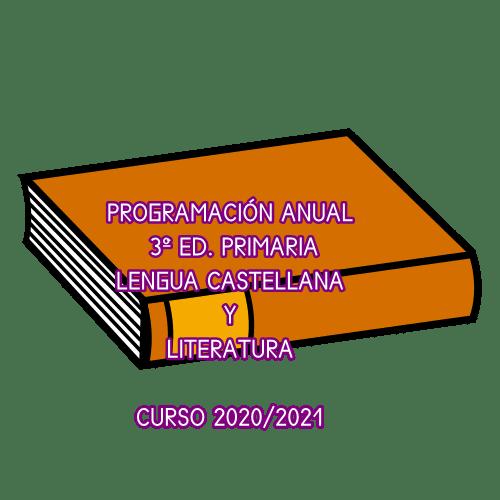 PROGRAMACIÓN ANUAL 3º ED. PRIMARIA LENGUA CASTELLANA Y LITERATURA