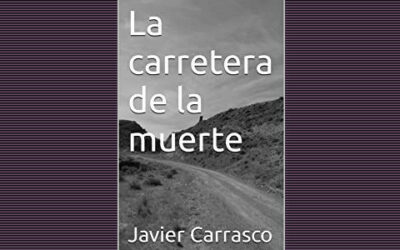"""La carretera de la muerte"", nueva novela de Javier Carrasco"