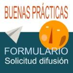 FORMULARIO Solicitud difusión BUENAS PRÁCTICAS